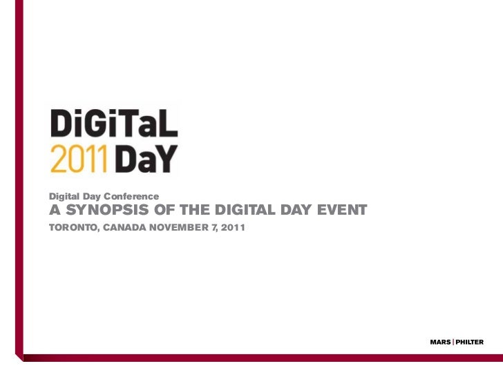 Digital Day ConferenceA synopsis of the DigitAl DAy eventtoronto, CAnADA november 7, 2011