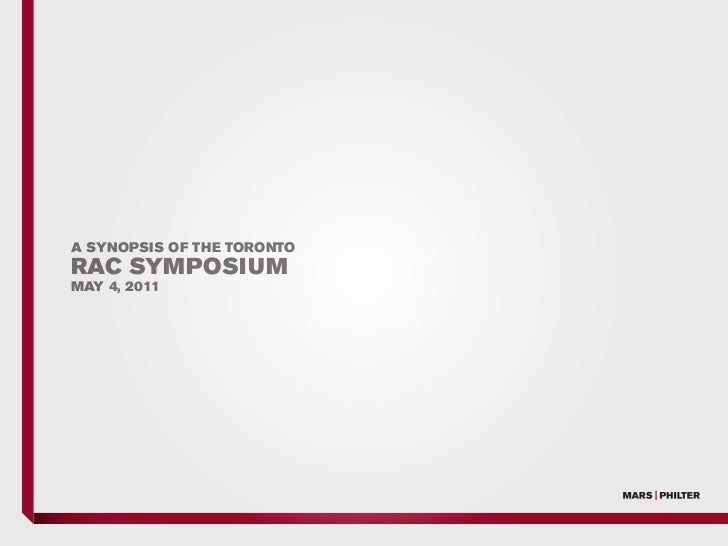 A SYNOPSIS OF THE TORONTORAC SYMPOSIUMMAY 4, 2011