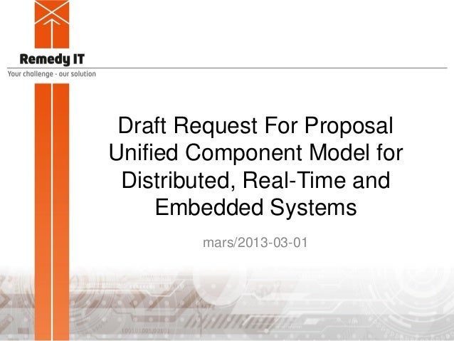 Draft Request For Proposal Unified Component Model for Distributed, Real-Time and Embedded Systems mars/2013-03-01