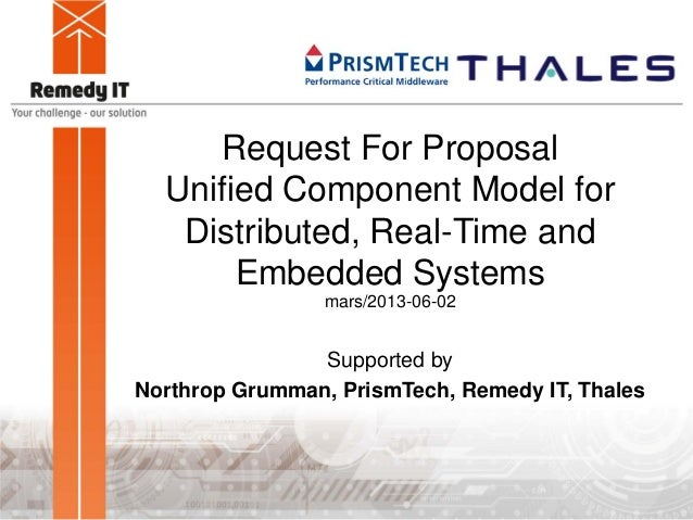 Request For ProposalUnified Component Model forDistributed, Real-Time andEmbedded Systemsmars/2013-06-02Supported byNorthr...