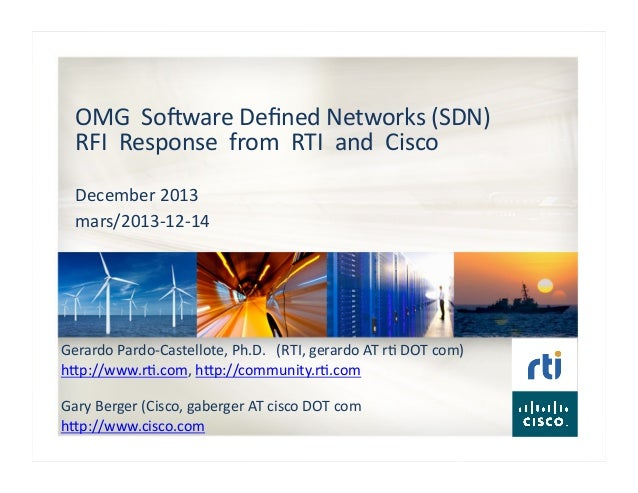 OMG	   	   So'ware	   Defined	   Networks	   (SDN)	   	   	    RFI	   	   Response	   	   from	   	   RTI	   	   and	   	  ...