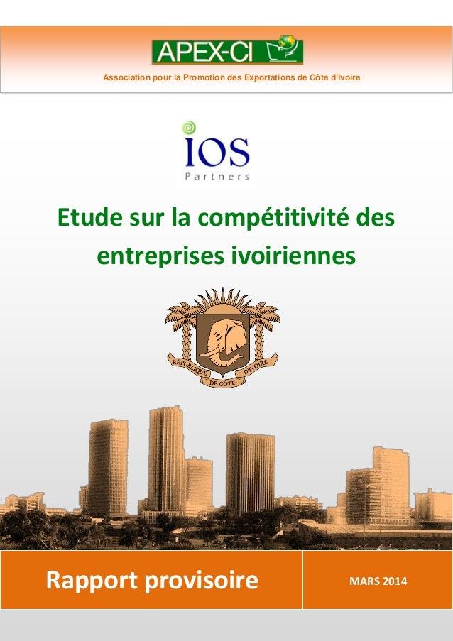 Rapport provisoire Etude sur la compétitivité des entreprises ivoiriennes 1 Rapport provisoire MARS 2014 Association pour ...