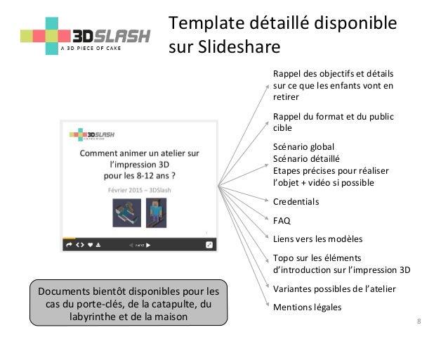 Template détaillé disponible sur Slideshare 8 Rappel des objectifs et détails sur ce que les enfants vont en retirer Rappe...