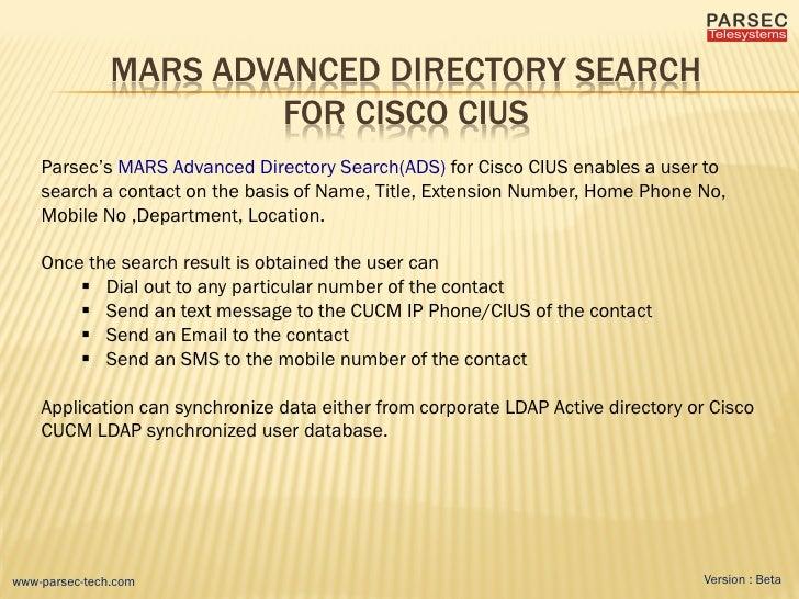 MARS ADVANCED DIRECTORY SEARCH                       FOR CISCO CIUS    Parsec's MARS Advanced Directory Search(ADS) for Ci...
