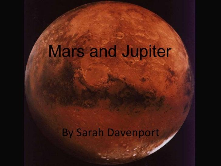 Mars and Jupiter<br />By Sarah Davenport<br />