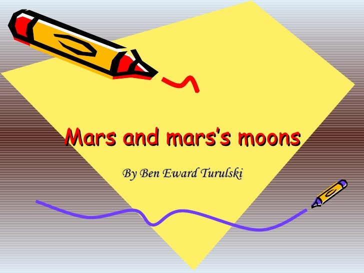 Mars and mars's moons By Ben Eward Turulski