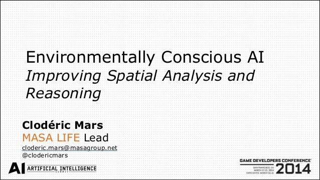 Environmentally Conscious AI Improving Spatial Analysis and Reasoning Clodéric Mars MASA LIFE Lead cloderic.mars@masagroup...