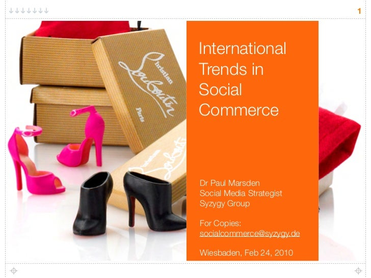 1    International Trends in Social Commerce    Dr Paul Marsden Social Media Strategist Syzygy Group  For Copies: socialco...
