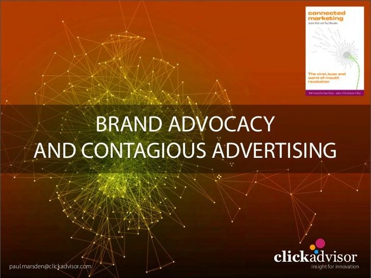 BRAND ADVOCACY         AND CONTAGIOUS ADVERTISING    paul.marsden@clickadvisor.com                                 clickad...