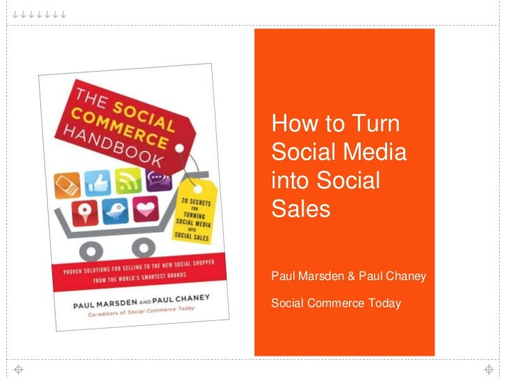 How to TurnSocial Mediainto SocialSalesPaul Marsden & Paul ChaneySocial Commerce Today