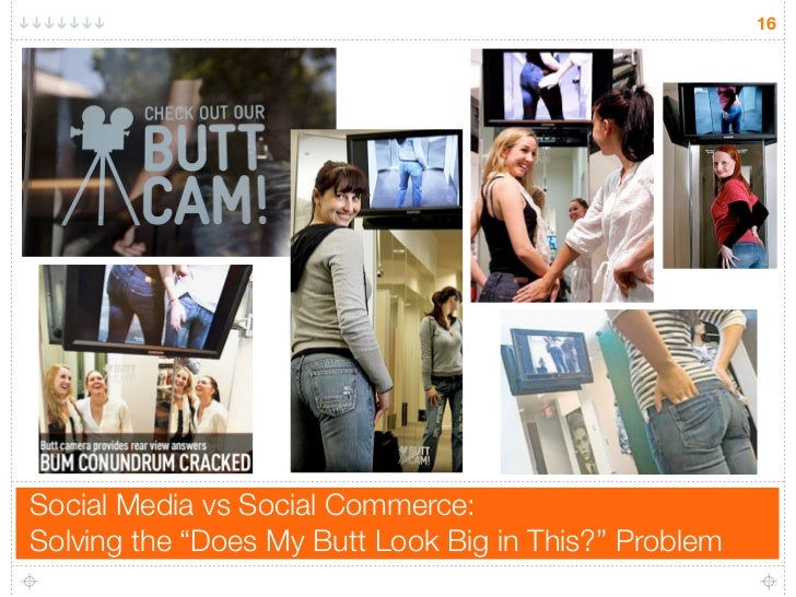 """16     Social Media vs Social Commerce: Solving the """"Does My Butt Look Big in This?"""" Problem"""