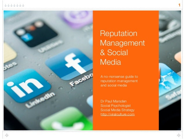 1ReputationManagement& SocialMediaA no-nonsense guide toreputation managementand social mediaDr Paul MarsdenSocial Psychol...