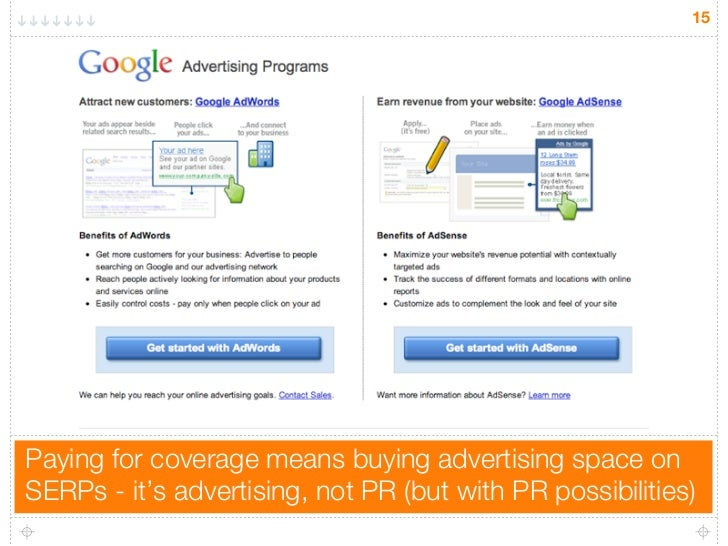 15Paying for coverage means buying advertising space onSERPs - it's advertising, not PR (but with PR possibilities)