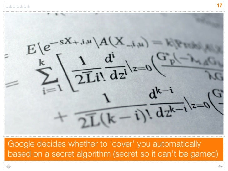 17Google decides whether to 'cover' you automaticallybased on a secret algorithm (secret so it can't be gamed)
