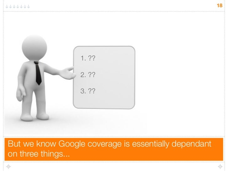 18                  1. ??                  2. ??                  3. ??But we know Google coverage is essentially dependan...
