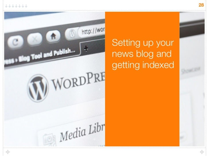 28Setting up yournews blog andgetting indexed