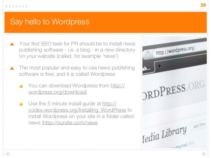 29Say hello to Wordpress  Your first SEO task for PR should be to install news  publishing software - i.e. a blog - in a n...