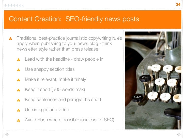 34Content Creation: SEO-friendly news posts  Traditional best-practice journalistic copywriting rules  apply when publishi...
