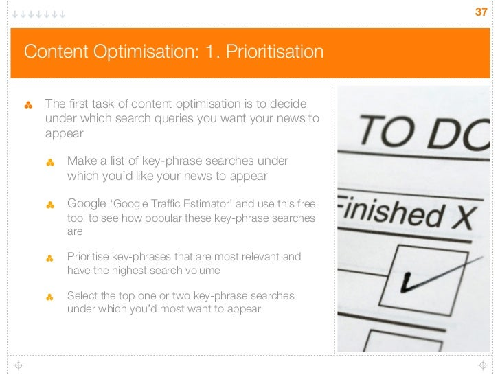 37Content Optimisation: 1. Prioritisation  The first task of content optimisation is to decide  under which search queries...