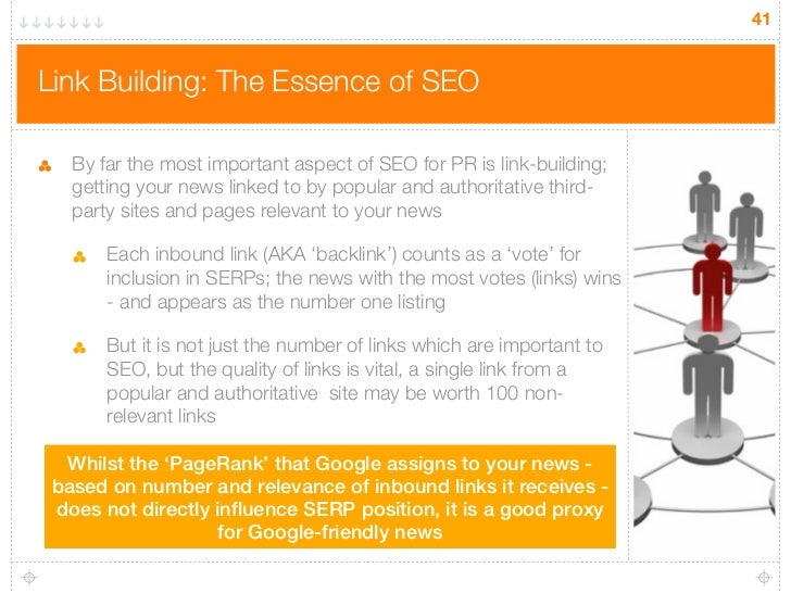 41Link Building: The Essence of SEO   By far the most important aspect of SEO for PR is link-building;   getting your news...