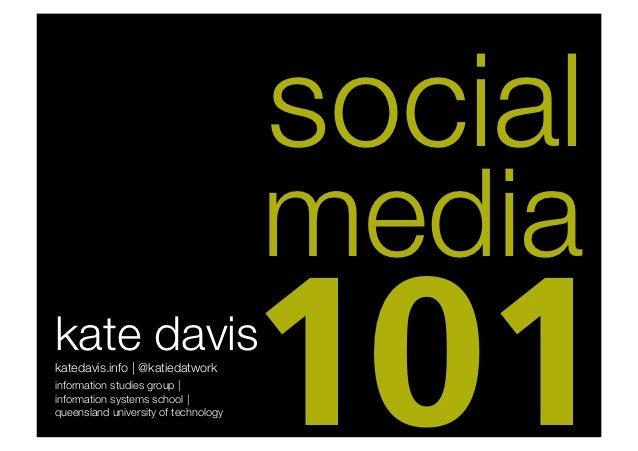 social                                       mediakate daviskatedavis.info | @katiedatworkinformation studies group | info...