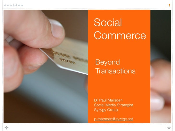 1     Social Commerce  Beyond Transactions   Dr Paul Marsden Social Media Strategist Syzygy Group  p.marsden@syzygy.net