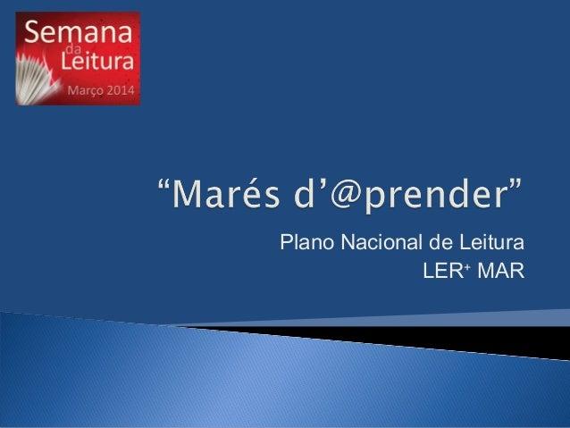 Plano Nacional de Leitura LER+ MAR
