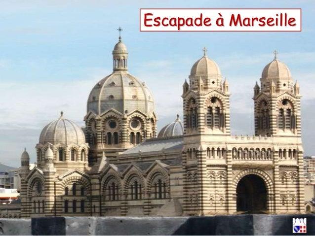 Escapade à Marseille