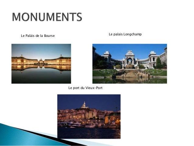 Le palais LongchampLe Paláis de la Bourse Le port du Vieux-Port