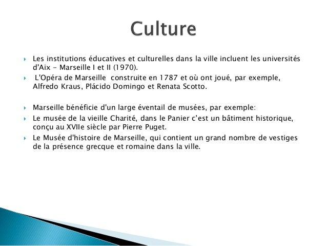  Les institutions éducatives et culturelles dans la ville incluent les universités d'Aix - Marseille I et II (1970).  L'...