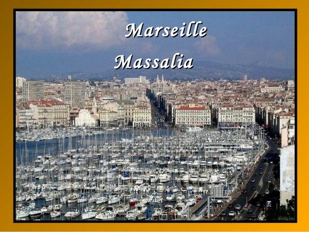 MarseilleMarseille MassaliaMassalia