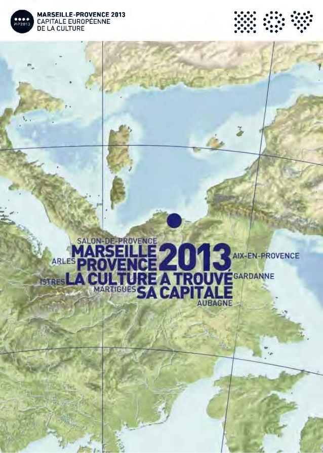 - MARSEILLE-PRO(ENCE 2013 CAPITALE EUROPEENNE DE LA CULTURE • • • ••••• • • •• • •• • • ••••• • • • ••••• •• ••••• ·:!• ••...