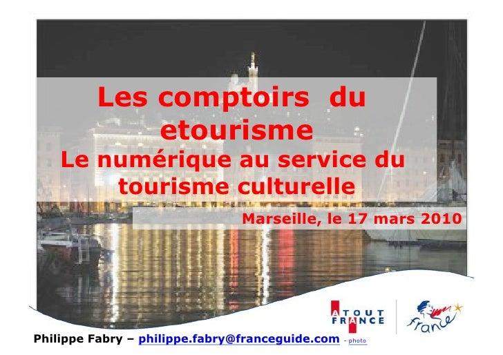 Les comptoirs du              etourisme     Le numérique au service du         tourisme culturelle                        ...