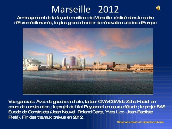 Marseille 2012     Am énagem de la façade m                ent                aritim de M                                 ...