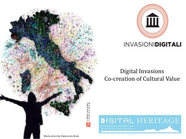 Digital Invasions Co-creation of Cultural Value  Work of art by Fabrice de Nola