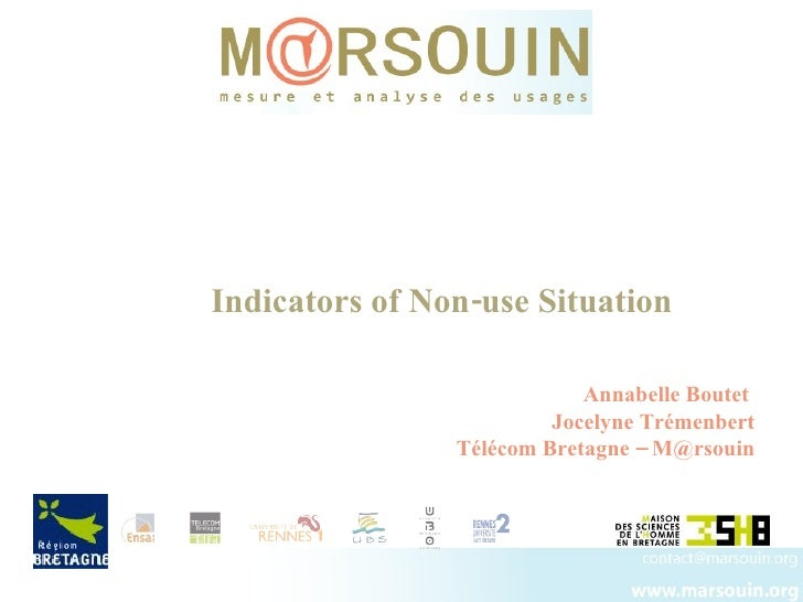 Annabelle Boutet  Jocelyne Trémenbert Télécom Bretagne – M@rsouin Indicators of Non-use Situation