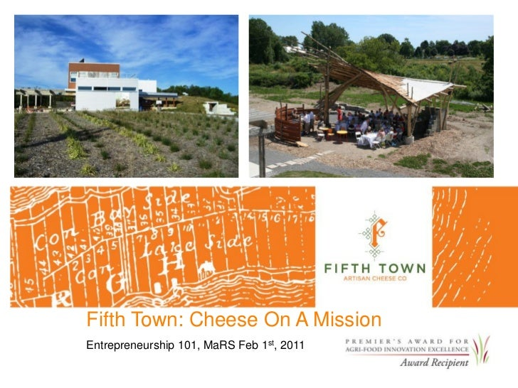 Fifth Town: Cheese On A MissionEntrepreneurship 101, MaRS Feb 1st, 2011