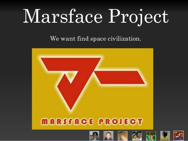 Marsface ProjectWe want find space civilization.