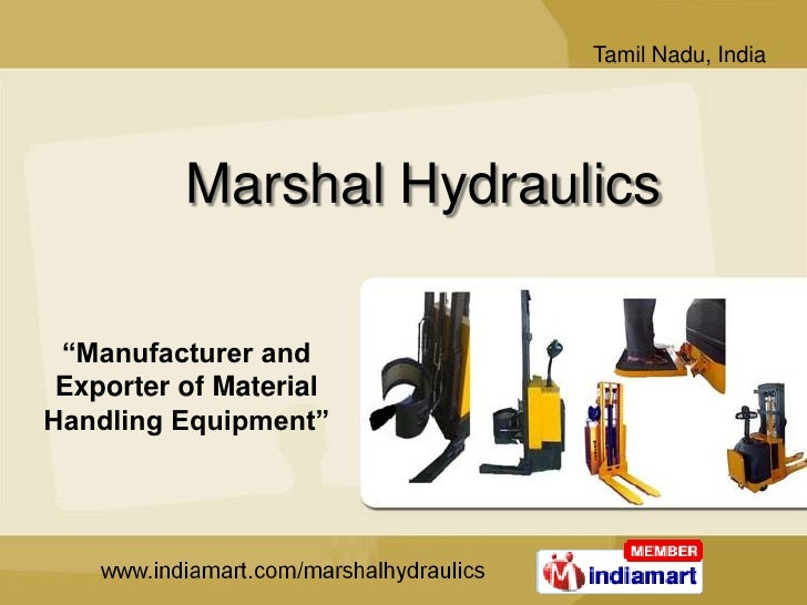 """Marshal Hydraulics<br />""""Manufacturer and Exporter of Material Handling Equipment""""<br />"""