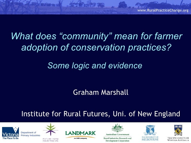"""What does """"community"""" mean for farmer adoption of conservation practices?   Some logic and evidence   Graham Marshall Inst..."""