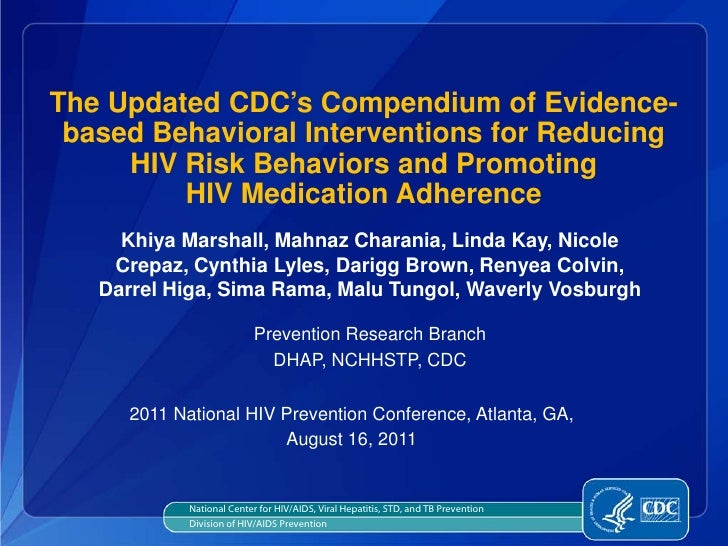 The Updated CDC's Compendium of Evidence- based Behavioral Interventions for Reducing     HIV Risk Behaviors and Promoting...