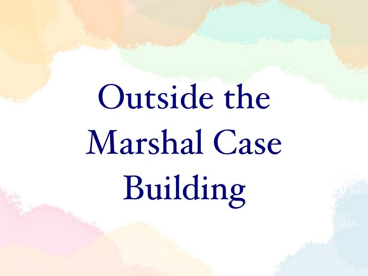 Outside the Marshall Case Building