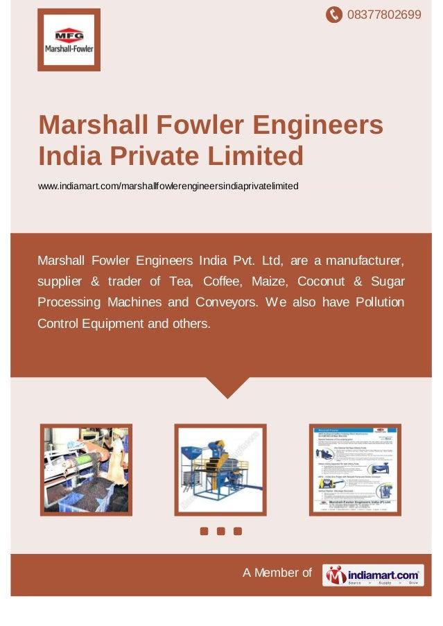 08377802699 A Member of Marshall Fowler Engineers India Private Limited www.indiamart.com/marshallfowlerengineersindiapriv...