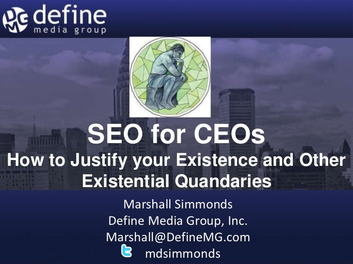SEO for CEOsHow to Justify your Existence and Other        Existential Quandaries             Marshall Simmonds           ...