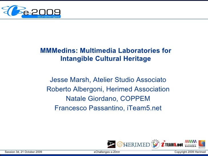 MMMedins: Multimedia Laboratories for Intangible Cultural Heritage Jesse Marsh, Atelier Studio Associato Roberto Albergoni...