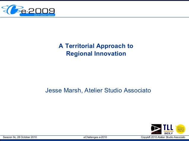 Session 9c, 28 October 2010 eChallenges e-2010 Copyleft 2010 Atelier Studio Associato A Territorial Approach to Regional I...