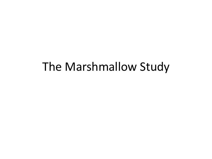 The Marshmallow Study<br />