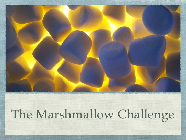 The Marshmallow Challenge