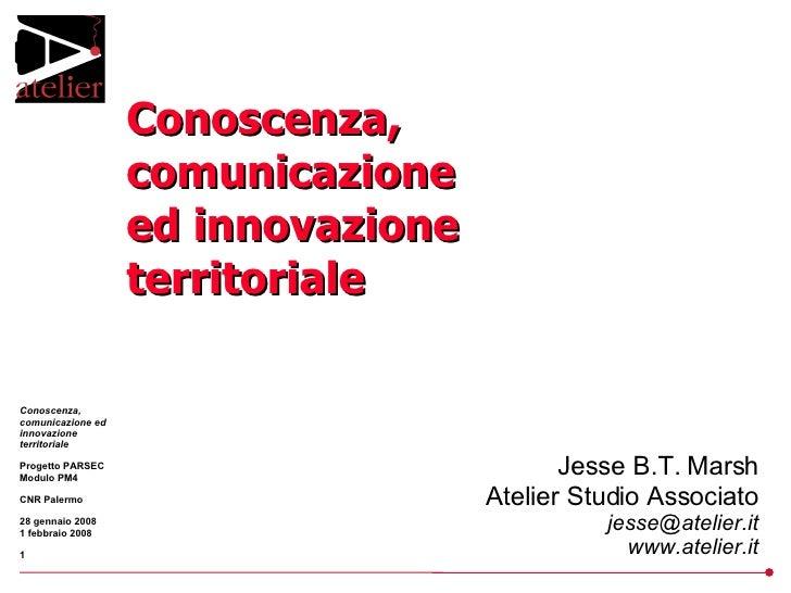 Jesse B.T. Marsh Atelier Studio Associato [email_address] www.atelier.it Conoscenza, comunicazione ed innovazione territor...