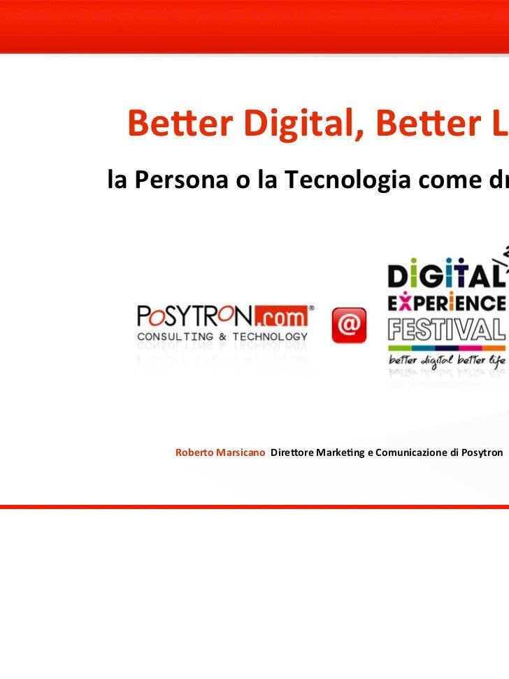 """Roberto Marsicano """"Better Digital, Better Life: la Persona o la Tecnologia come driver?"""""""